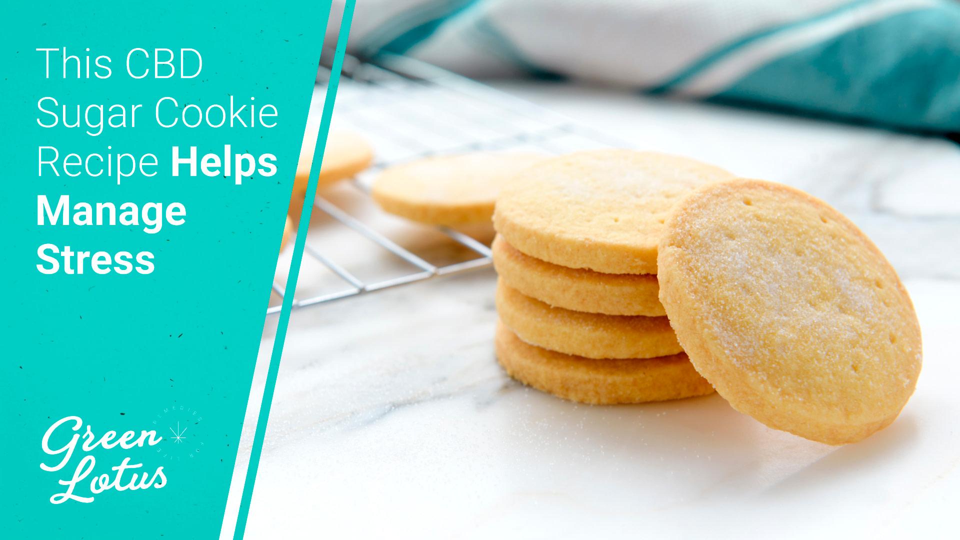 This CBD Sugar Cookies Recipe Helps Manage Stress
